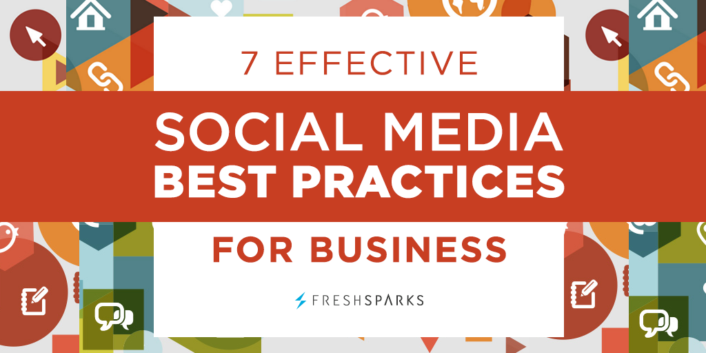 7 Effective Social Media Best Practices for Business