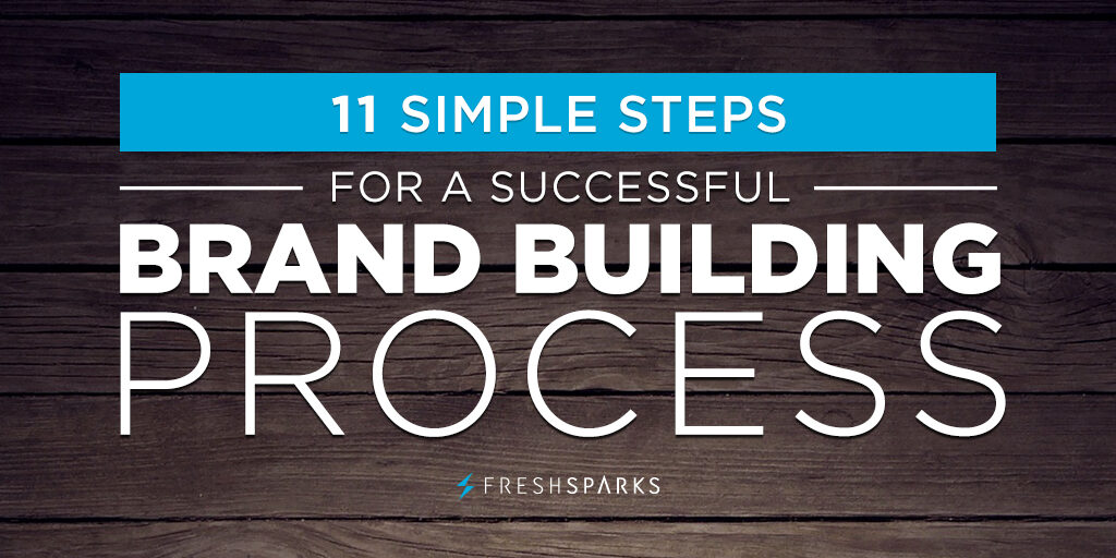 11 Simple Steps for a Successful Brand Building Process