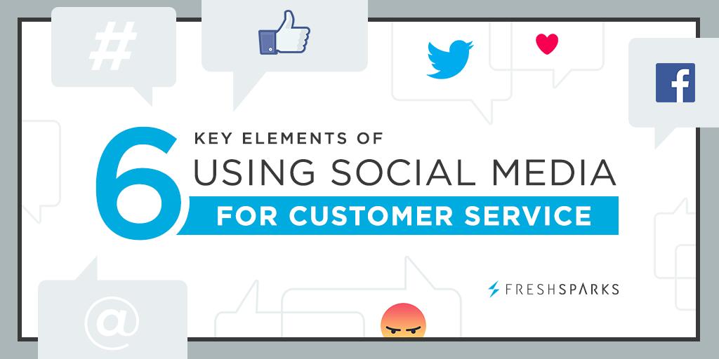 6 Key Elements of Using Social Media for Customer Service