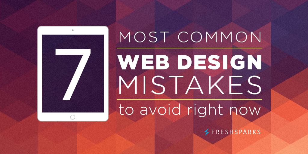 7 Most Common Web Design Mistakes to Avoid in 2019