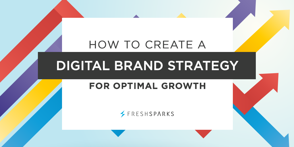 How to Create a Digital Brand Strategy for Optimal Growth