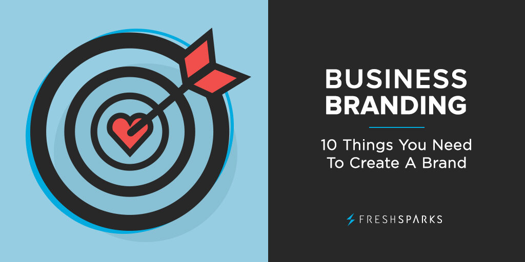 Business Branding: Things You Need to Create a Brand