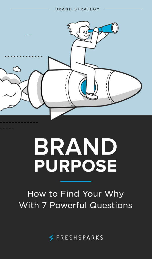 Brand Purpose: How to Find Your Why with 7 Powerful Questions