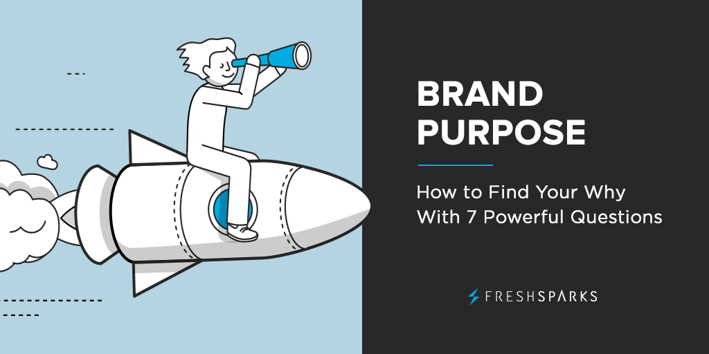 Brand Purpose: How to Find Your Why in 7 Powerful Questions