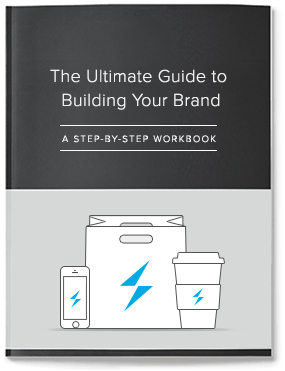 THE ULTIMATE GUIDE TO BUILDING YOUR BRAND, a step by step workbook